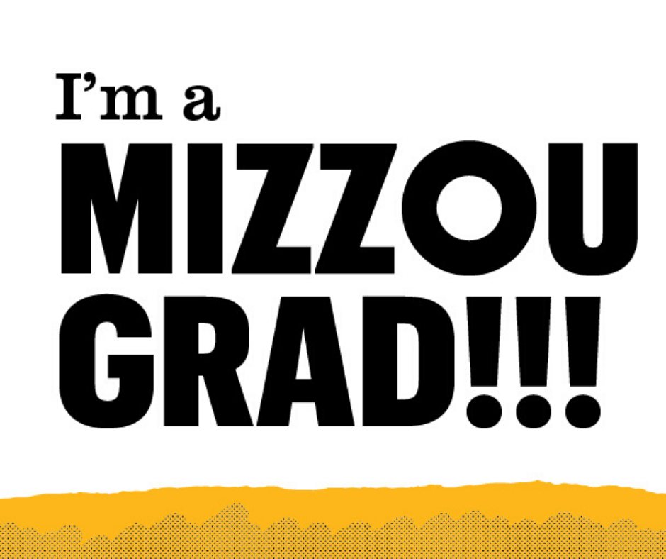 """White background with a """"I'm a Mizzou Grad"""" in text. To the right of the text is a hand drawn gold bubble """"Mizzou"""" and black """"Made"""" stacked underneath it. The 'o' in the Mizzou has a graduation cap with confetti shooting out. The bottom looks like a ripped gold page with a half tone dotted pattern covering half of it."""